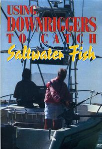 Using Downriggers to Catch Saltwater Fish