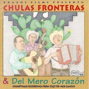 Chulas Fronteras & Del Mero Corazon (Original Soundtrack)