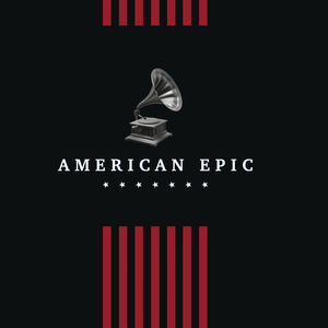 American Epic: The Collection (Various Artists)