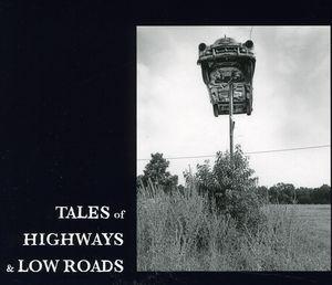 Tales of Highways & Low Roads /  Various