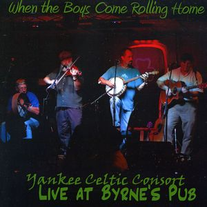 When the Boys Come Rolling Home-Live at Byrne's Pu