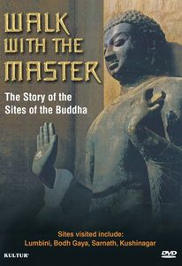Walk With the Master: The Story of the Sites of the Buddha