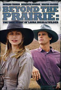 Beyond the Prairie: The True Story of Laura Ingalls Wilder