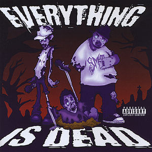 Everything Is Dead