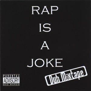 Rap Is a Joke Duh Mixtape