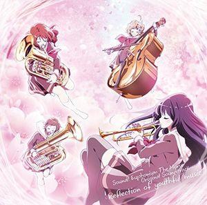 Sound! Euphonium: Reflection Of Youthful Music [Import]