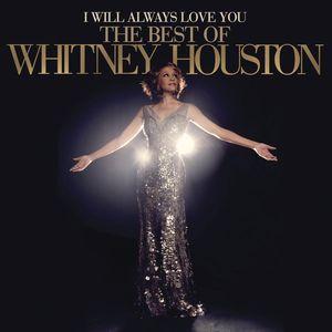 I Will Always Love You: The Best Of Whitney Houston , Whitney Houston