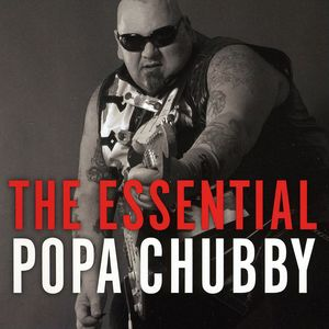 The Essential Popa Chubby