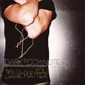 We Love You Dark Matter