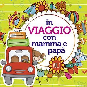 In Viaggio Con Mamma E Papa Vol 1 /  Various [Import]