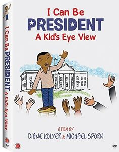 I Can Be President: A Kid's Eye View