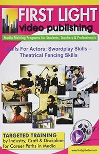 Skills for Actors: Swordplay Skills  Theatrical Fencing Skills