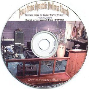 Flesh Vs. Spirit Sermon 12/ 23/ 2004 Pastor Steve Wi