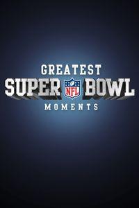 NFL Greatest Super Bowl Moments I-XLV