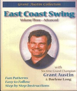 East Coast Swing With Grant Austin: Volume Three, Advanced