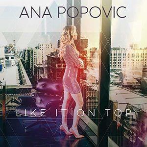 Like It On Top , Ana Popovic