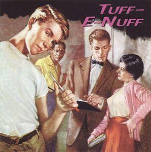 Tuf-E-Nuff