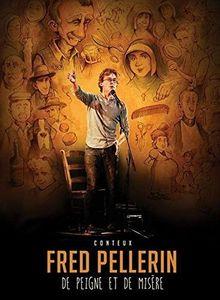 Fred Pellerin: De Peigne Et de Misère [Import]