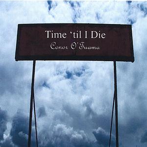 Time 'Til I Die