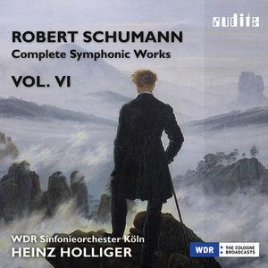 Schumann: Complete Symphonic Works 6