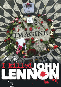 I Killed John Lennon