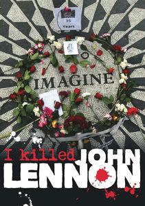 I Killed John Lennon