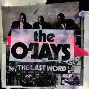 Last Word , The O'Jays