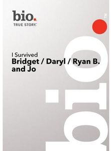 Bio - I Survived: Bridget/ Daryl/ Ryan And John (Pilot)