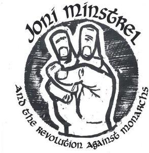 Joni Minstrel & the Revolution Against Monarchs