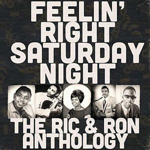 Feelin' Right Saturday Night: The Ric & Ron Anthology (Various Artists) , Various Artists