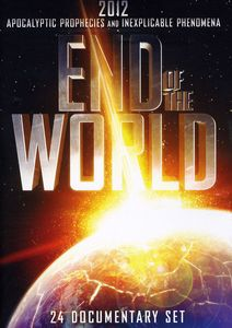 End of the World: 2012 Apocalyptic Prophecies and InexplicablePhenomena - 24 Documentary Set