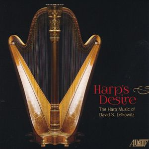 Harp's Desire: Harp Music of David S. Lefkowitz