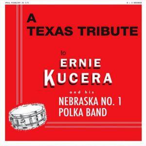 Texas Tribute to Ernie Kucera & His Nebraska No.1