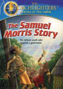 Torchlighters: Samuel Morris Story