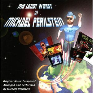 The Least Worst of Michael Perilstein (Original Soundtrack)