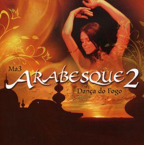 Arabesque 2: Danca Do Fogo [Import]