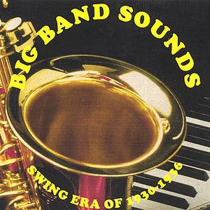 Big Band Sounds - Swing Era of 1930-1936