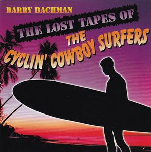 Lost Tapes of the Cyclin Cowboy Surfers