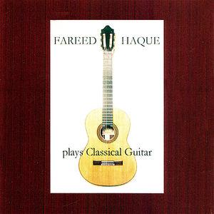 Fareed Haque Plays Classical Guitar