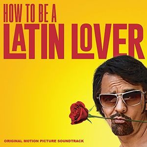 How to Be a Latin Lover (Original Motion Picture Soundtrack)