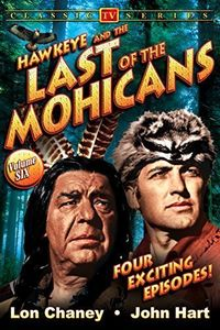 Hawkeye and the Last of the Mohicans: Volume 6