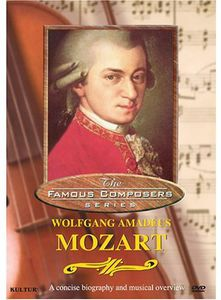 Famous Composers: Wolfgang Amadeus Mozart