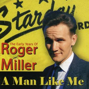 Man Like Me: The Early Years Of Roger Miller