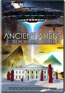 Ancient Aliens and the New World Order 2