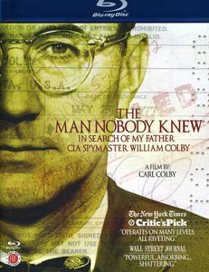 The Man Nobody Knew: In Search of My Father, CIA Spymaster William Colby