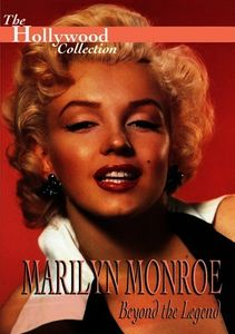The Hollywood Collection: Marilyn Monroe: Beyond the Legend