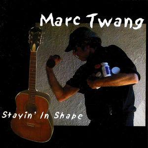 Twang, Marc : Stayin' in Shape
