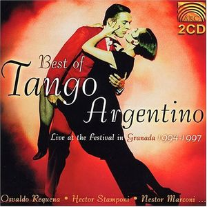 Best Of Tango Argentino: Live At The Festival In Granada 1994-97