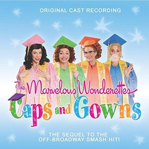 The Marvelous Wonderettes: Caps and Gowns (Original Cast Recording)