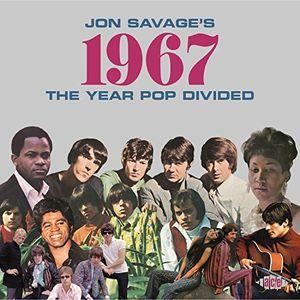 Jon Savage's 1967: Year Pop Divided /  Various [Import]